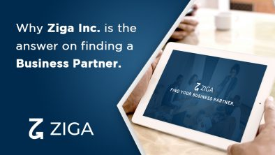 Why Ziga Inc. is the answer on finding a business partner.