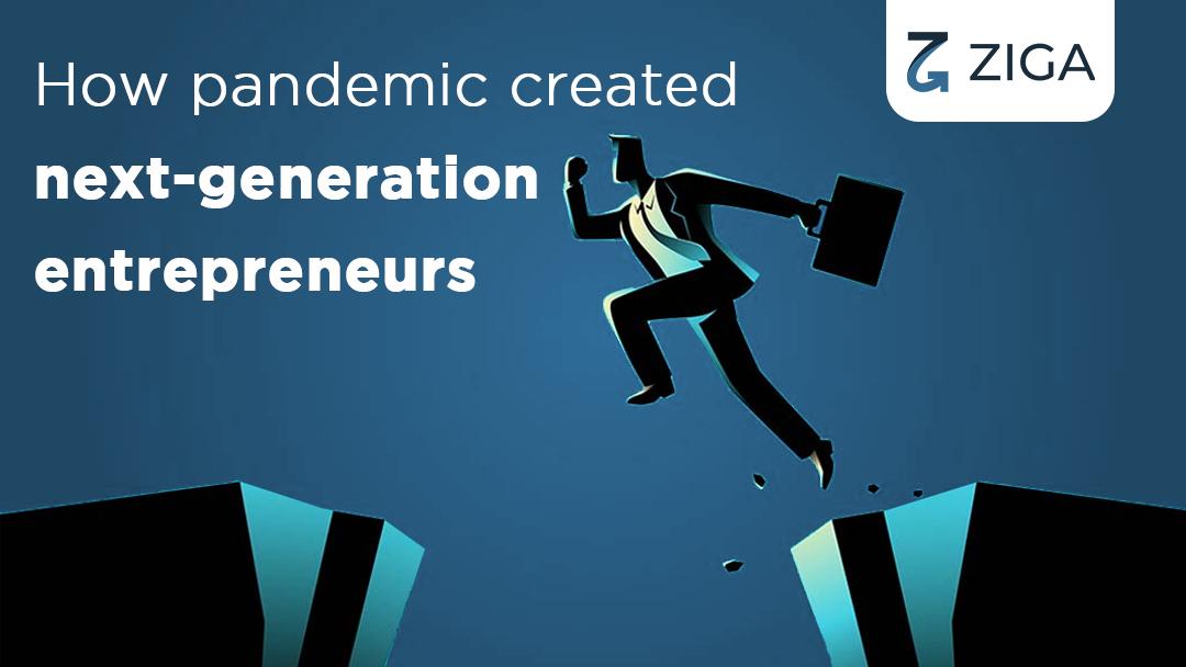 How pandemic created next-generation entrepreneurs