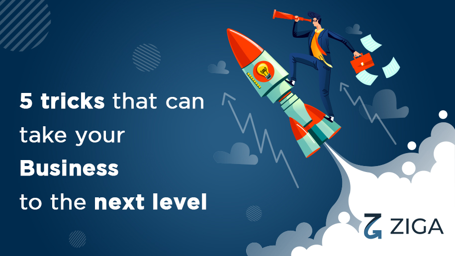 5 tricks that can take your business to the next level